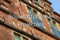 Bouwhistorische Projecten